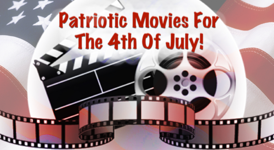 Patriotic Movies For The 4th Of July